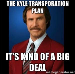 Kyle Transporation Plan Its kinda of a big deal